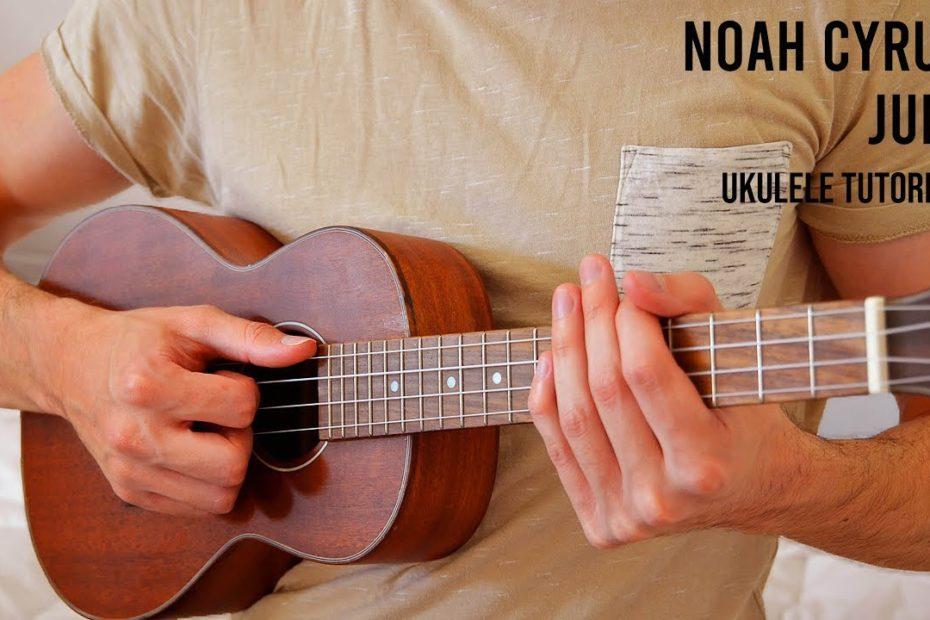 Noah Cyrus – July EASY Ukulele Tutorial With Chords / Lyrics