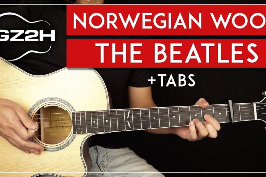 Norwegian Wood Guitar Tutorial The Beatles Guitar Lesson + Chords