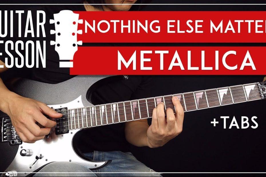 Nothing Else Matters Guitar Lesson   Metallica Guitar Tutorial |Fingerpicking + Solo + TAB|