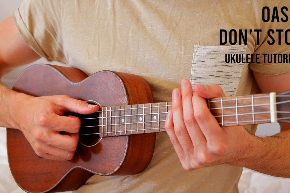 Oasis – Don't Stop EASY Ukulele Tutorial With Chords / Lyrics