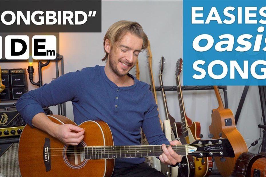 "Oasis ""Songbird"" guitar lesson tutorial - EASY 3 chord song"