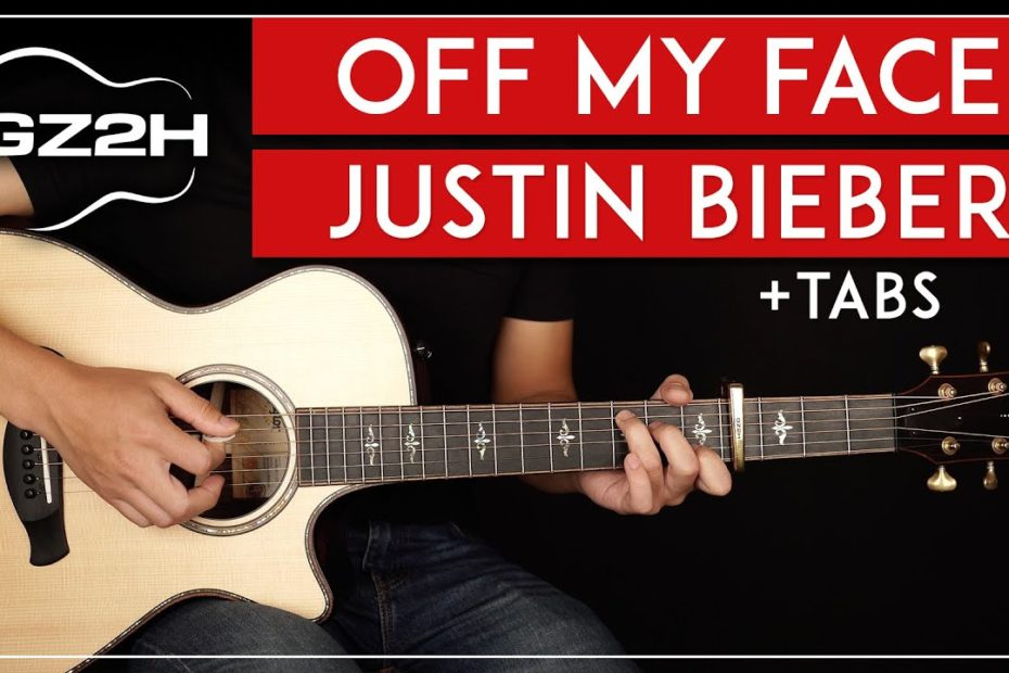 Off My Face Guitar Tutorial Justin Bieber Guitar Lesson  |No Capo + Fingerpicking + Easy Chords|