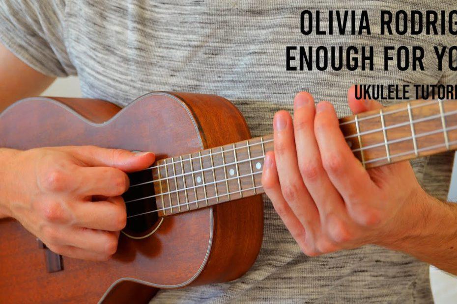 Olivia Rodrigo - enough for you EASY Ukulele Tutorial With Chords / Lyrics