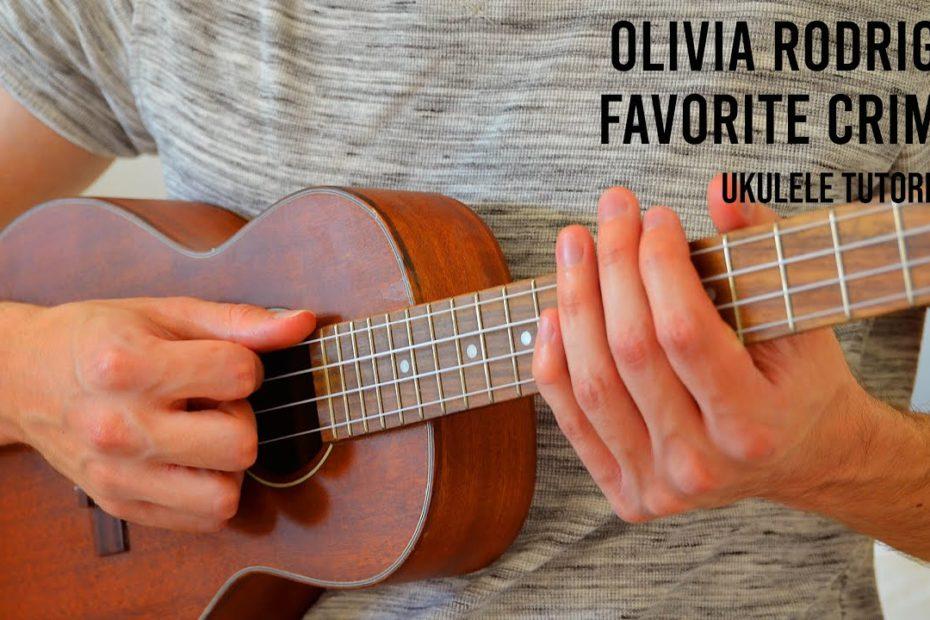 Olivia Rodrigo – favorite crime EASY Ukulele Tutorial With Chords / Lyrics