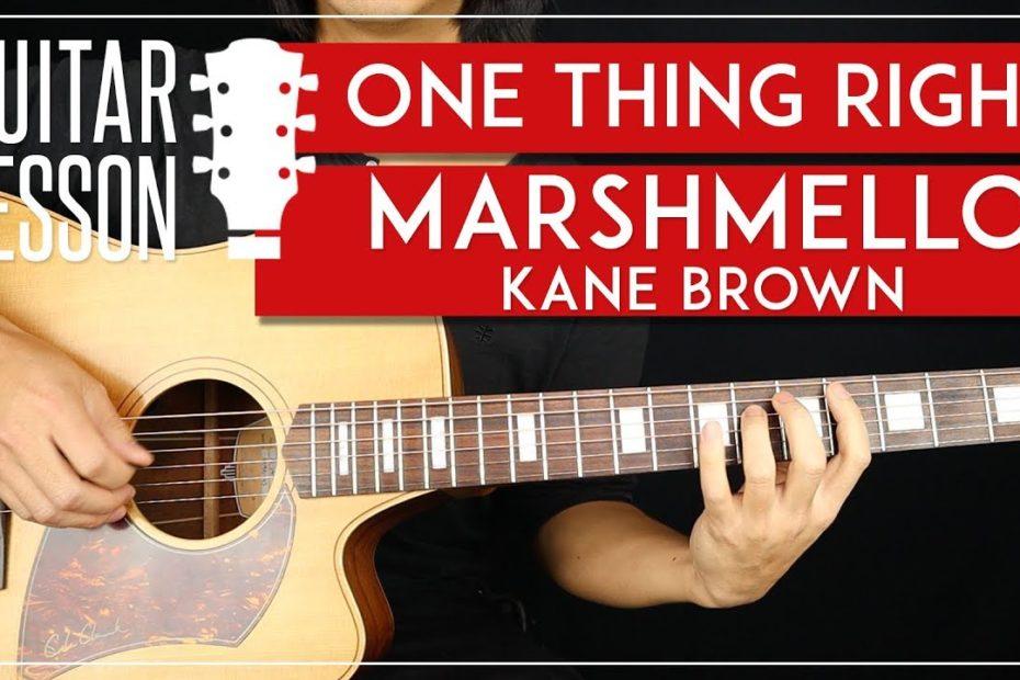 One Thing Right Guitar Tutorial - Marshmello Kane Brown Guitar Lesson    Riff + Chords + TAB 