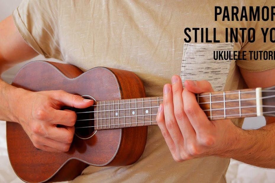 Paramore – Still Into You EASY Ukulele Tutorial With Chords / Lyrics