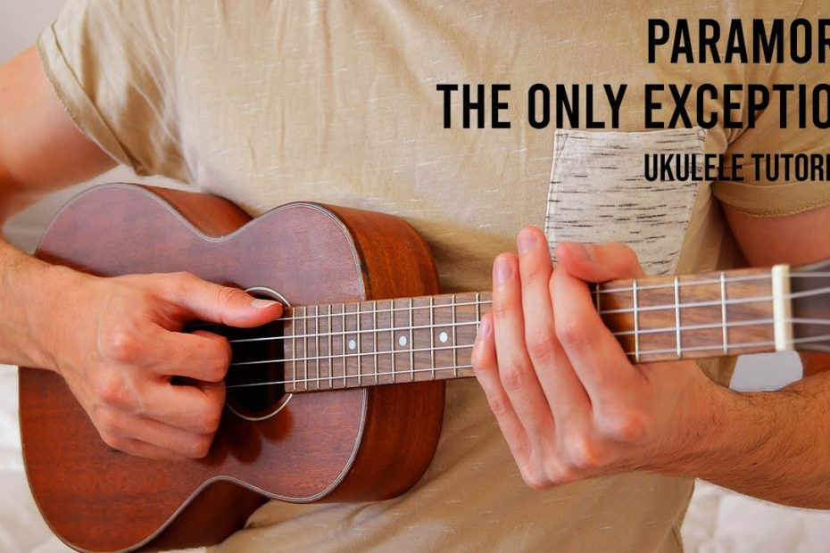 Paramore - The Only Exception EASY Ukulele Tutorial With Chords / Lyrics