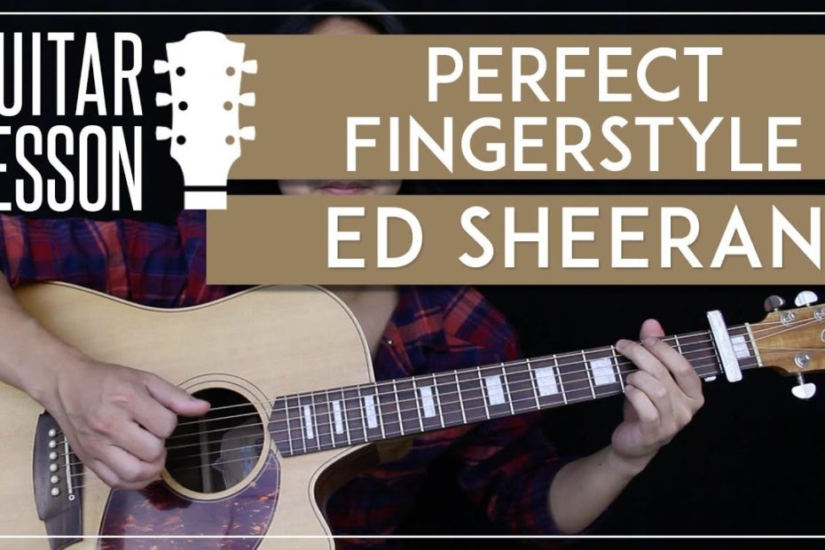 Perfect Fingerstyle Guitar Tutorial - Ed Sheeran Picking Lesson   Easy Fingerstyle Arrangement 