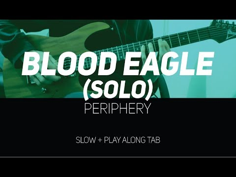 Periphery - Blood Eagle solo (slow + Play Along Tab)