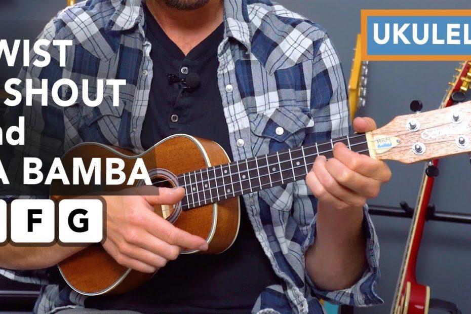 Play TWIST& SHOUT and LA BAMBA with 3 chords on UKULELE!