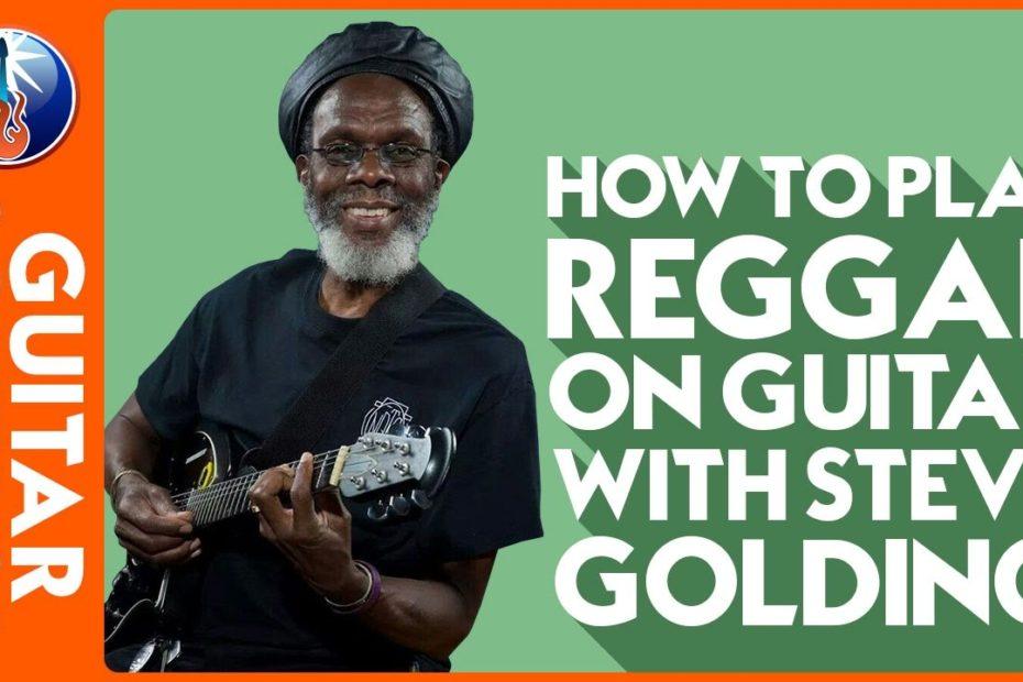 Reggae Rhythm Guitar Lesson - How to Play Reggae on Guitar with Steve Golding