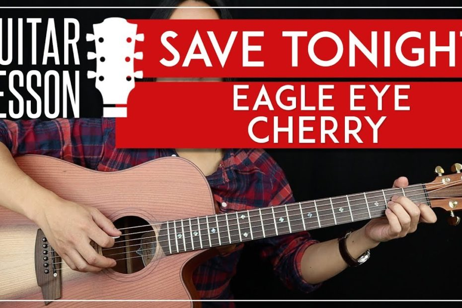 Save Tonight Guitar Tutorial - Eagle Eye Cherry Guitar Lesson   |Easy Chords + Guitar Cover|