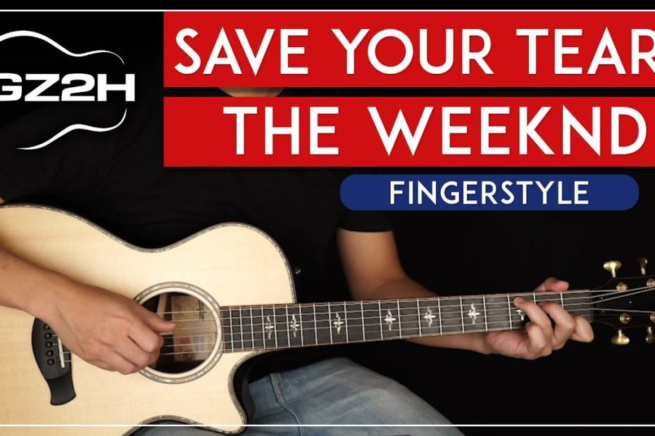 Save Your Tears Fingerstyle Guitar Tutorial The Weeknd Guitar Lesson |Easy Fingerstyle|