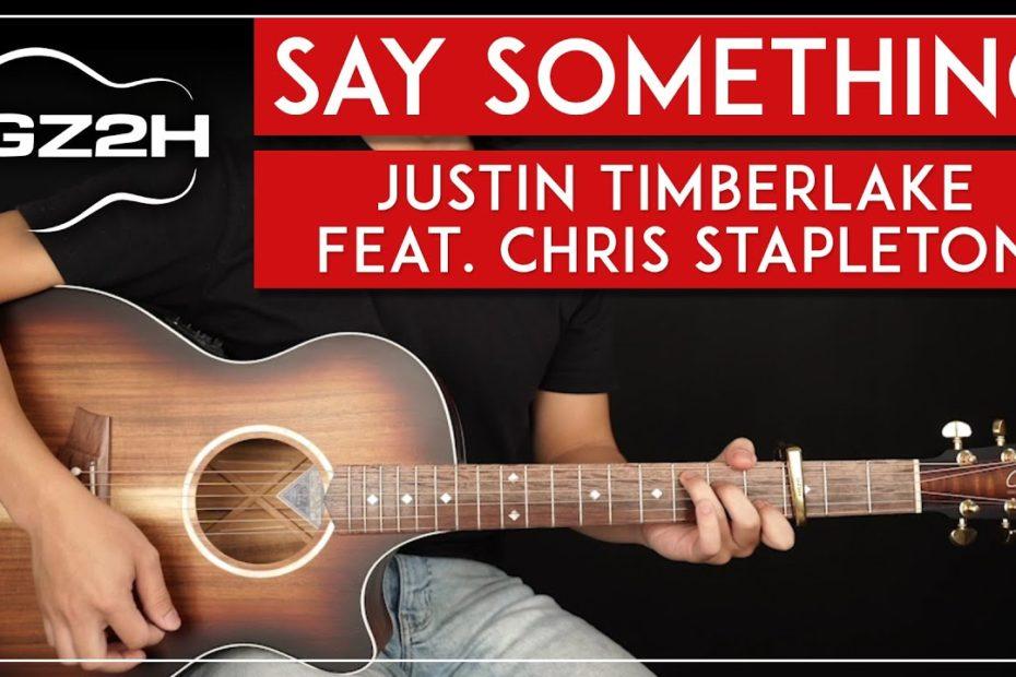 Say Something Guitar Tutorial Justin Timberlake Chris Stapleton Guitar Lesson |Easy Chords|