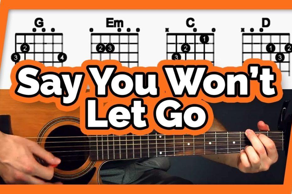 Say You Won't Let Go Guitar Tutorial (James Arthur)  Easy Chords Guitar Lesson