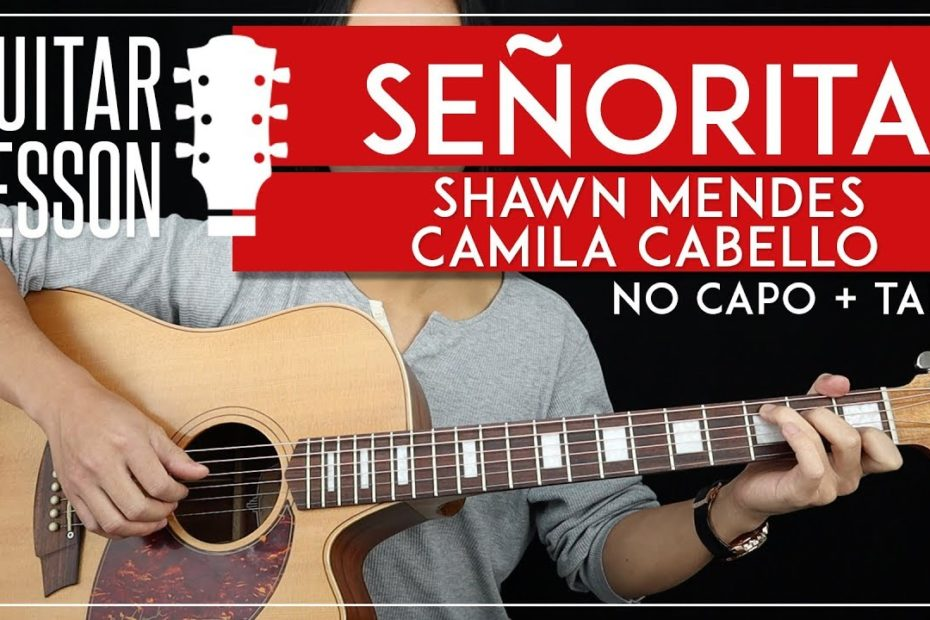 Señorita Guitar Lesson   Shawn Mendes Camila Cabello NO CAPO Guitar Tutorial |Chords + TAB|