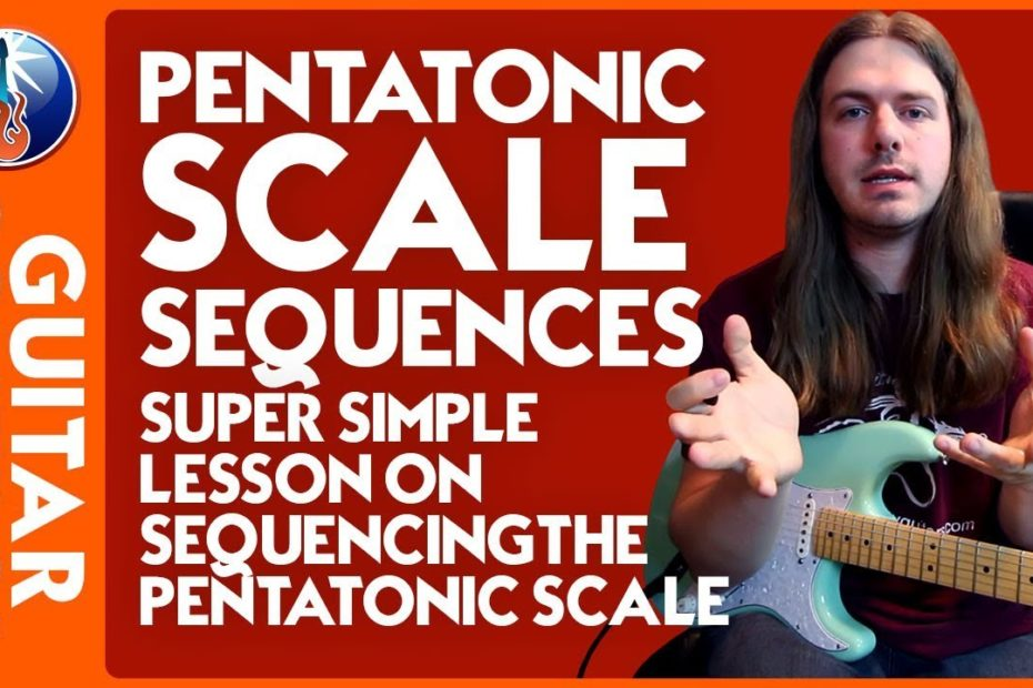 Sequencing The Pentatonic Scale - Learn How to Sequence Your Pentatonic Scales
