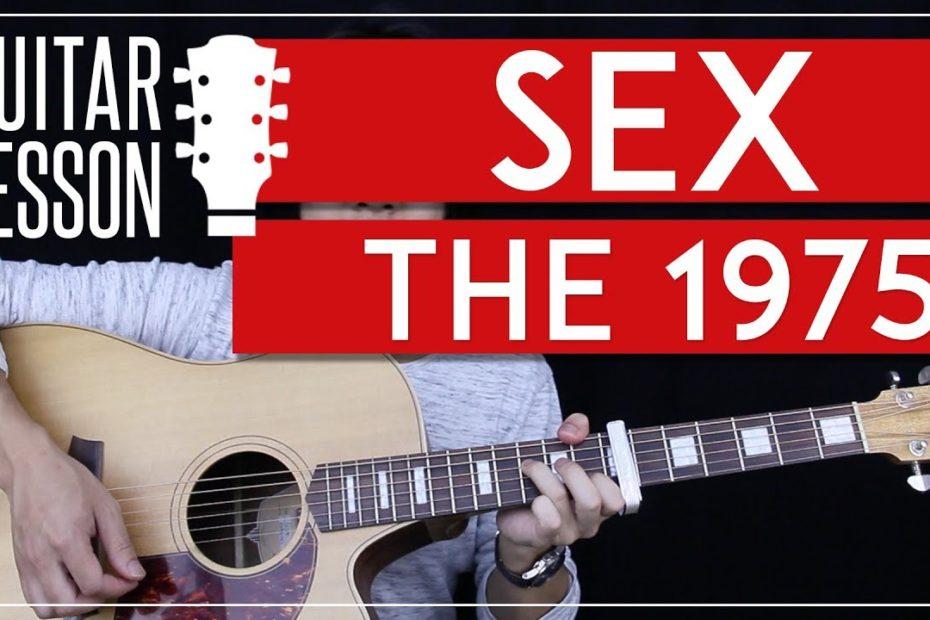 Sex Guitar Tutorial - The 1975 Acoustic Guitar Lesson   |Easy Chords + Guitar Cover|