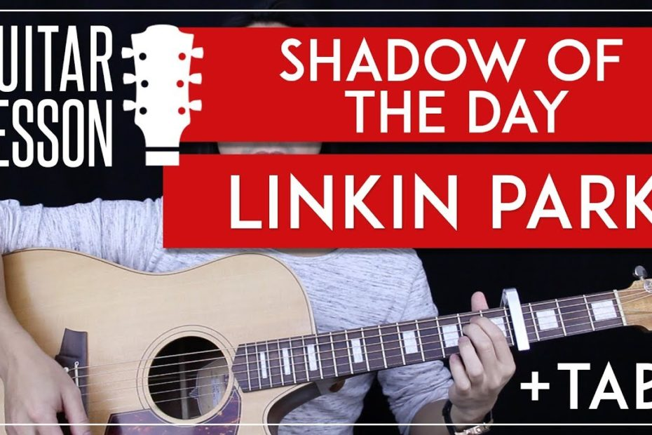 Shadow Of The Day Guitar Tutorial - Linkin Park Guitar Lesson    Chords + Solo + Cover 