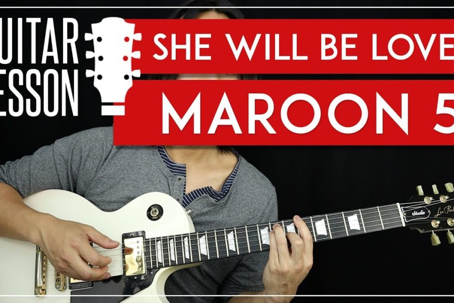 She Will Be Loved Guitar Tutorial - Maroon 5 Guitar Lesson   |TABS + No Capo + Guitar Cover|