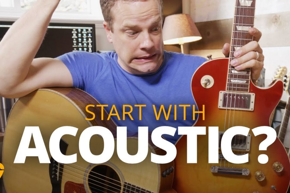 Should A Beginner Always Start With An Acoustic Guitar?