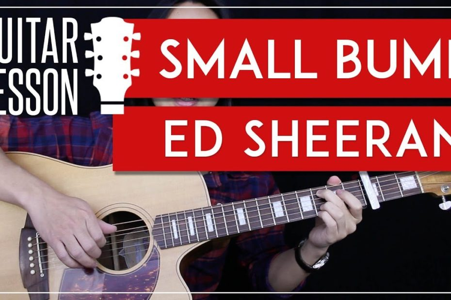 Small Bump Guitar Tutorial - Ed Sheeran Guitar Lesson   |Fingerpicking + Chords + Guitar Cover|