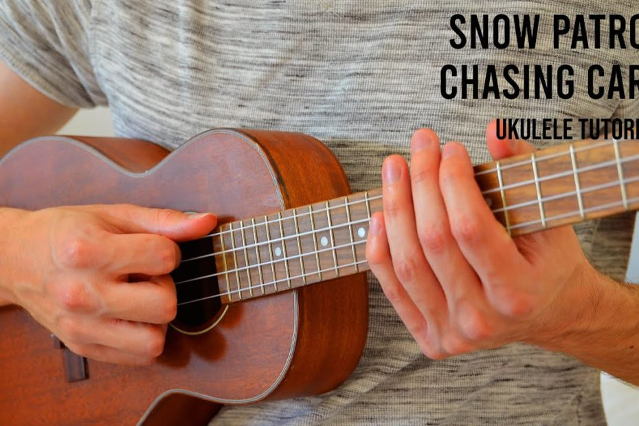 Snow Patrol – Chasing Cars EASY Ukulele Tutorial With Chords / Lyrics
