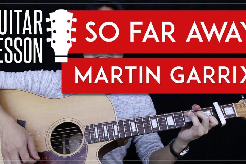 So Far Away Guitar Tutorial - Martin Garrix Guitar Lesson   |Easy Chords + Tab + Guitar Cover|