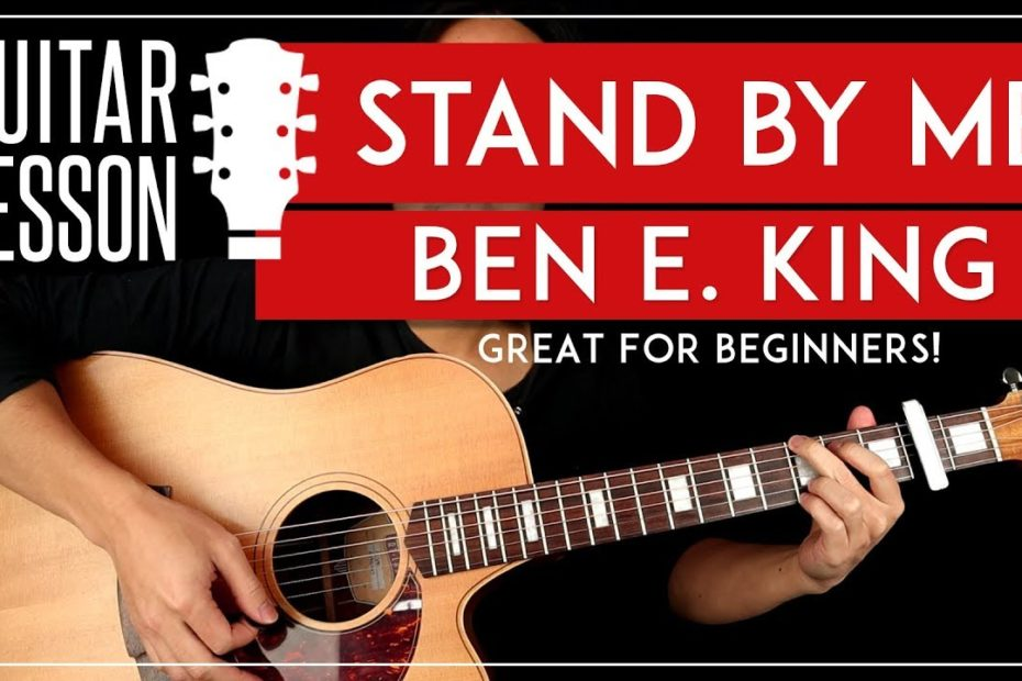Stand By Me Guitar Lesson   Ben E King Easy Beginners Guitar Tutorial
