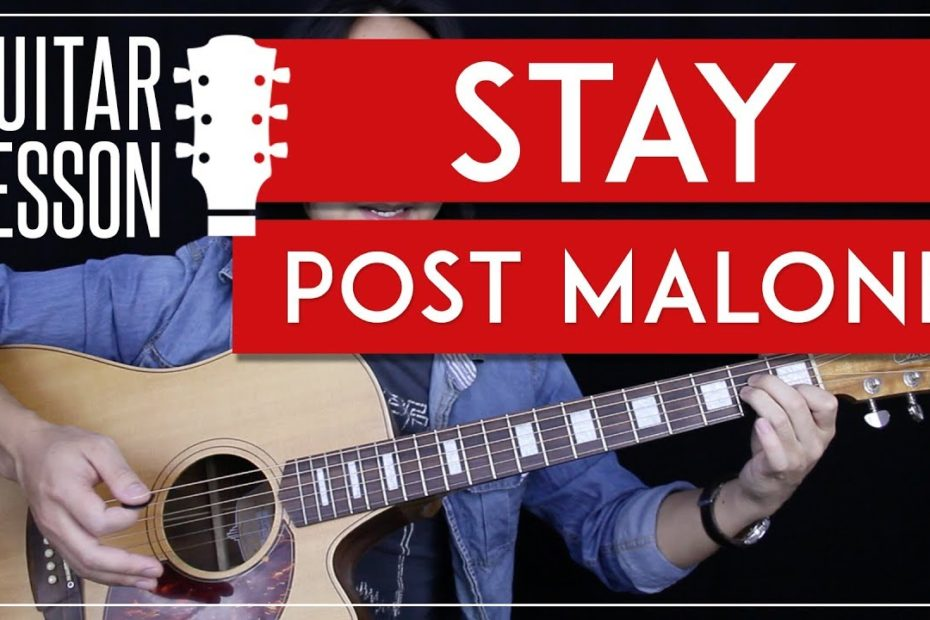 Stay Guitar Tutorial - Post Malone Guitar Lesson   |Solo + Chords + No Capo + Guitar Cover|
