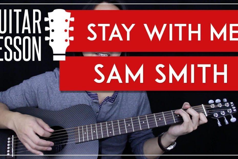 Stay With Me Guitar Tutorial - Sam Smith Guitar Lesson   |No Capo + Easy chords + Guitar Cover|