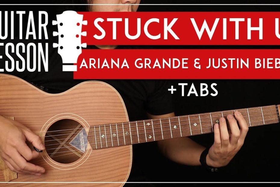 Stuck With U Guitar Tutorial   Ariana Grande & Justin Bieber Guitar Lesson |Easy Chords + TAB|