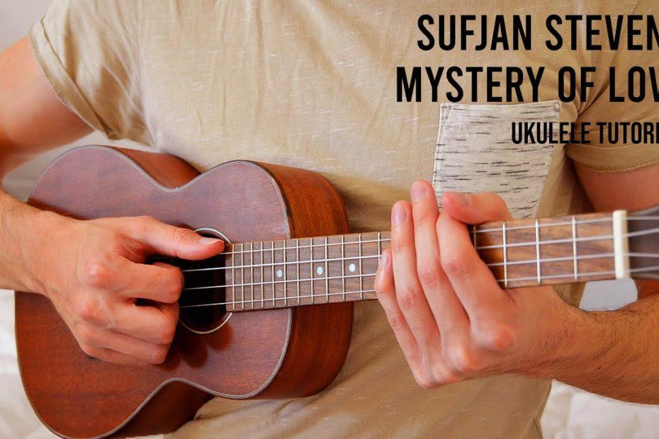 Sufjan Stevens – Mystery Of Love EASY Ukulele Tutorial With Chords / Lyrics