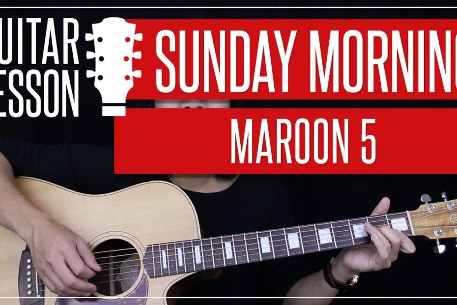 Sunday Morning Guitar Tutorial - Maroon 5 Guitar Lesson   |Chords + Guitar Cover|
