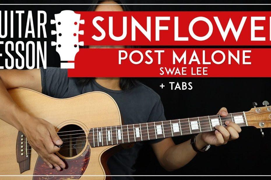 Sunflower Guitar Tutorial   Post Malone & Swae Lee Guitar Lesson  |No Capo + Easy Chords + TAB|