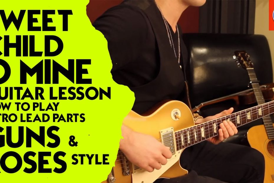 Sweet Child O Mine Guitar Lesson - How to Play Intro Lead Parts Guns & Roses Style