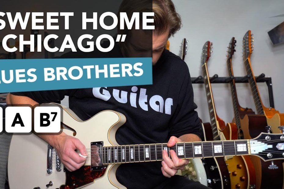 """""""Sweet Home Chicago"""" electric guitar lesson (blues brothers style)"""