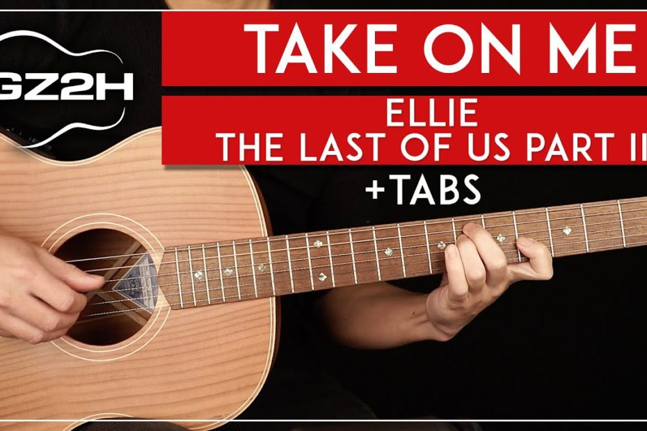 Take On Me Guitar Tutorial   Ellie The Last Of Us Part II Guitar Lesson  Fingerpicking + TAB 