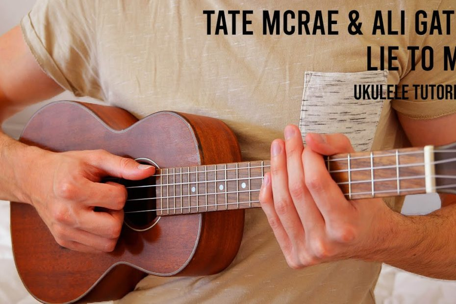 Tate McRae & Ali Gatie – Lie To Me EASY Ukulele Tutorial With Chords / Lyrics