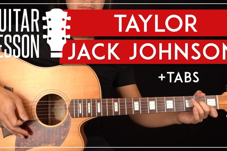 Taylor Guitar Tutorial Jack Johnson Guitar Lesson |Intro Riff + Chords|