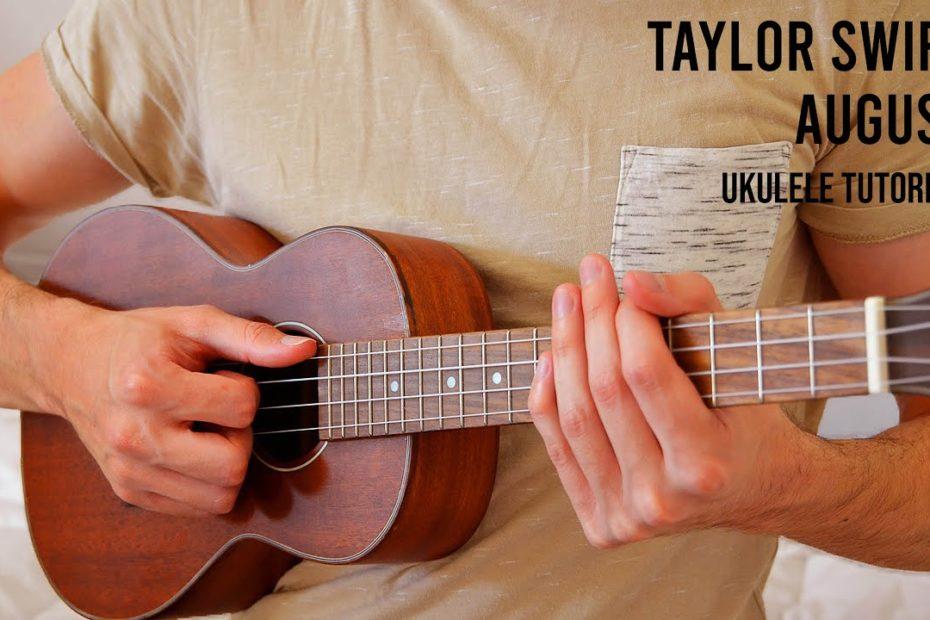 Taylor Swift – august EASY Ukulele Tutorial With Chords / Lyrics