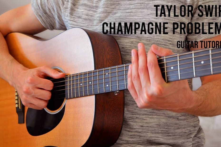 Taylor Swift – Champagne Problems EASY Guitar Tutorial With Chords / Lyrics