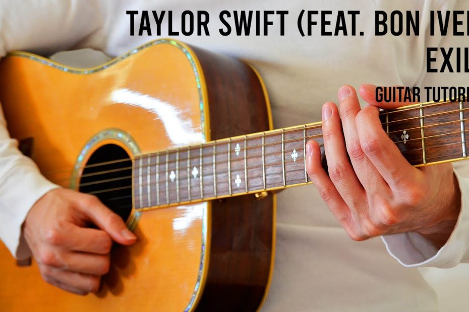 Taylor Swift – exile (Feat. Bon Iver) EASY Guitar Tutorial With Chords / Lyrics