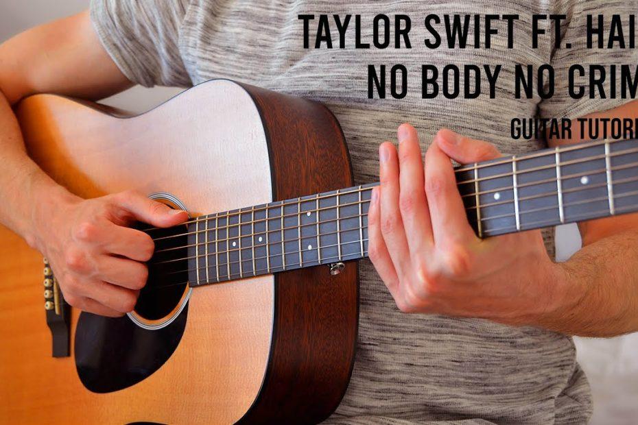 Taylor Swift ft. HAIM – No Body No Crime EASY Guitar Tutorial With Chords / Lyrics