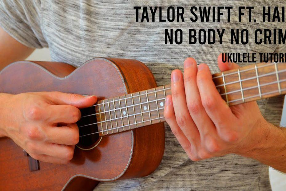 Taylor Swift ft. HAIM – No Body No Crime EASY Ukulele Tutorial With Chords / Lyrics