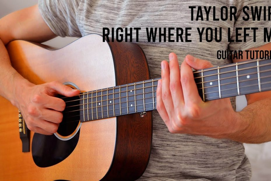 Taylor Swift – Right Where You Left Me EASY Guitar Tutorial With Chords / Lyrics