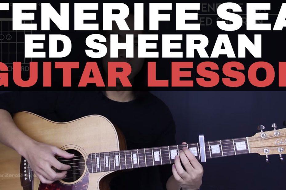 Tenerife Sea Ed Sheeran Guitar Tutorial Lesson |Tabs + Chords + Studio/Easy Version + Cover|