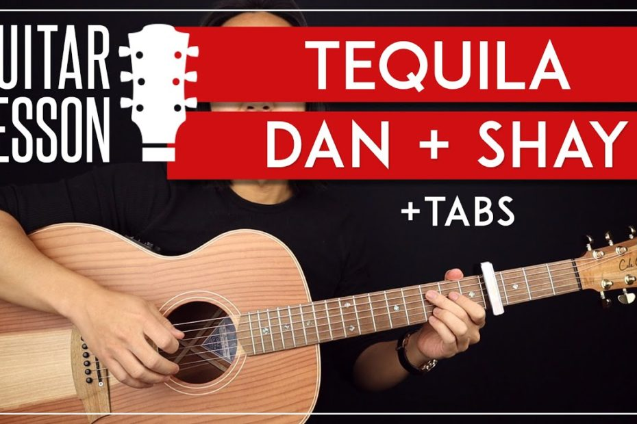 Tequila Guitar Tutorial  Dan + Shay Guitar Lesson  Solo + Easy Chords + TAB 