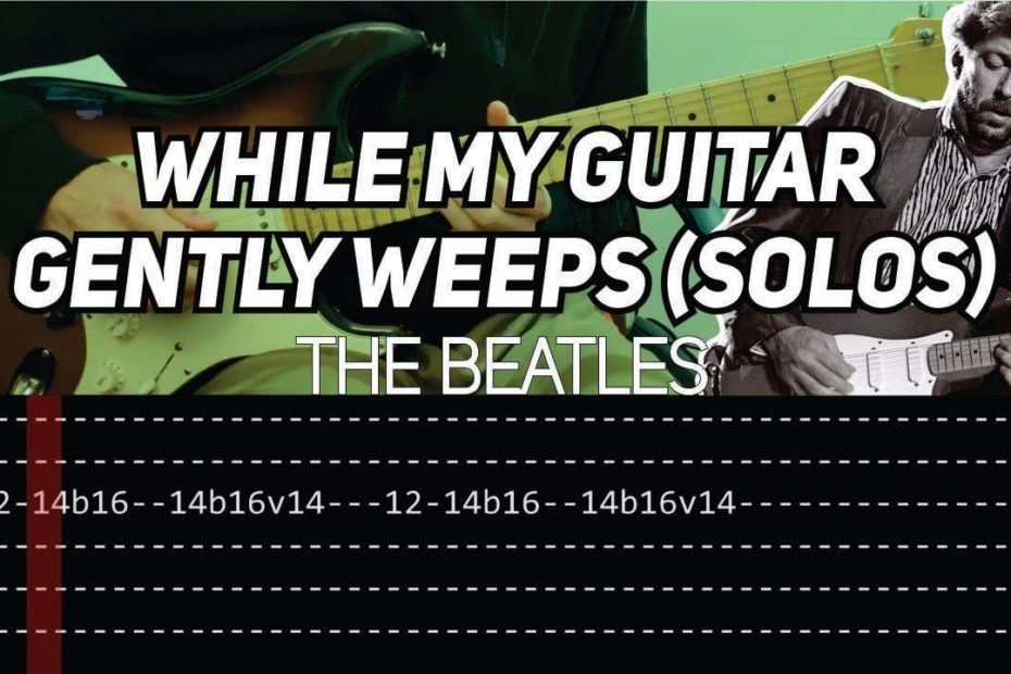 The Beatles - While My Guitar Gently Weeps solos (Guitar lesson with TAB)