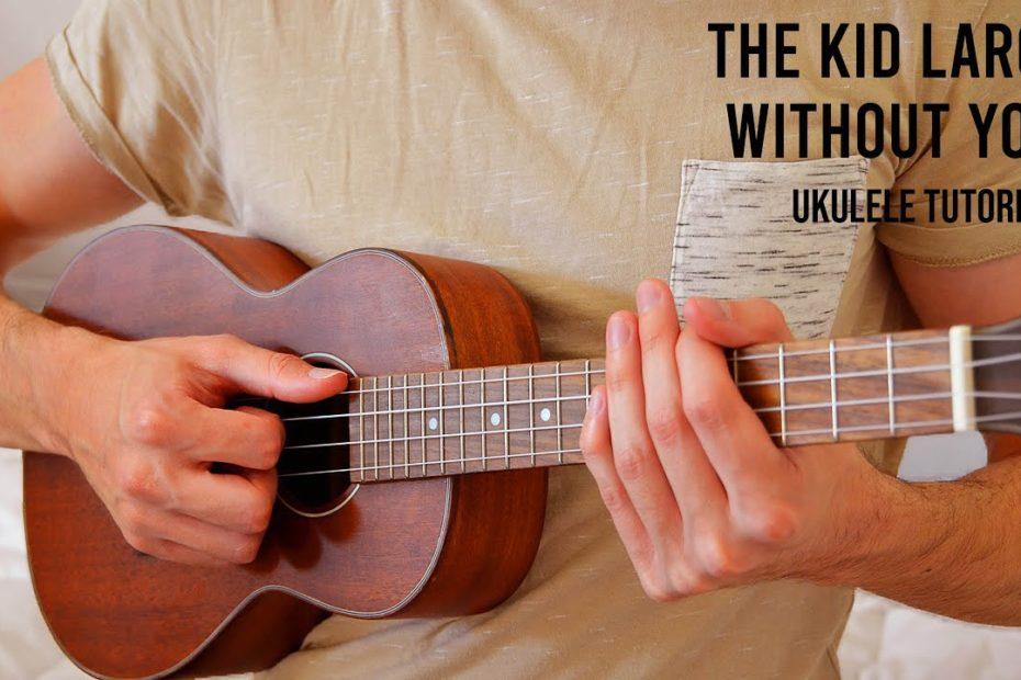 The Kid LAROI - WITHOUT YOU EASY Ukulele Tutorial With Chords / Lyrics